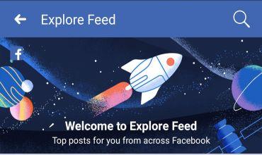 Facebook testeaza Explore Feed. Ce impact va avea acest lucru asupra business-urilor?